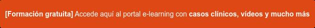 Accede aquí gratis al portale-learning con casos clínicos, vídeos y mucho más