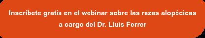 Inscríbete gratis en el webinar sobre las razas alopécicas a cargo del Dr. Lluís Ferrer y recibirás la presentación en PDF