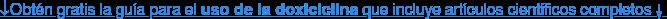 ↓Obtén gratis la guía para el uso de la doxiciclina que incluye artículos  científicos completos↓