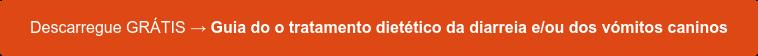 Descarregue GRÁTIS → Guia do o tratamento dietético da diarreia e/ou dos  vómitos caninos