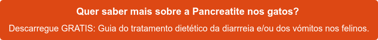 Quer saber mais sobre a Pancreatite nos gatos? ↓Descarregue gratis esta Guia de fisiopatologia gastrointestinal do cão e do  gato↓