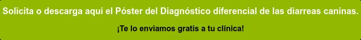 Póster: Diagnóstico diferencial de las diarreas caninas.  ¡Te lo enviamos gratis a tu clínica!