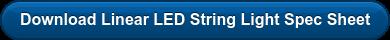Download Linear LED String Light Spec Sheet