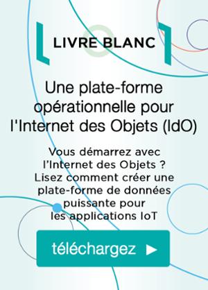 Une plate-forme opérationnelle pour l'Internet des Objets