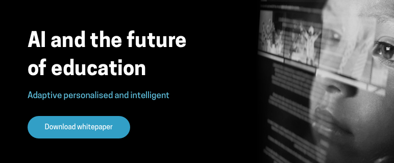 AI and the future of education - Adaptive personalised and intelligent. Download whitepaper