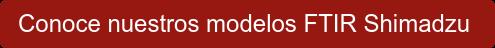 Conoce nuestros modelos FTIR Shimadzu