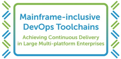 Mainframe-inclusive DevOps Toolchains White Paper