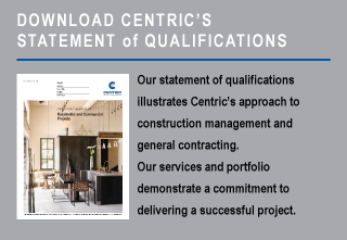 Centric General Contractors, Statement of Qualifications
