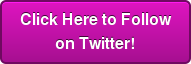 Click Here to Follow on Twitter!