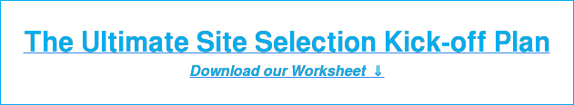 The Ultimate Site Selection Kick-offPlan Download our Worksheet
