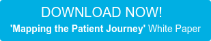 DOWNLOAD NOW!   'Mapping the Patient Journey' White Paper
