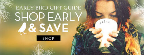 Shop the Early Bird Gift Sale and Save