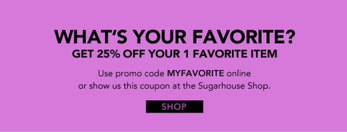 25% OFF Your Favorite Item