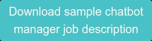 Download sample chatbot manager job description