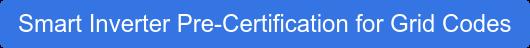Smart Inverter Pre-Certification for Grid Codes