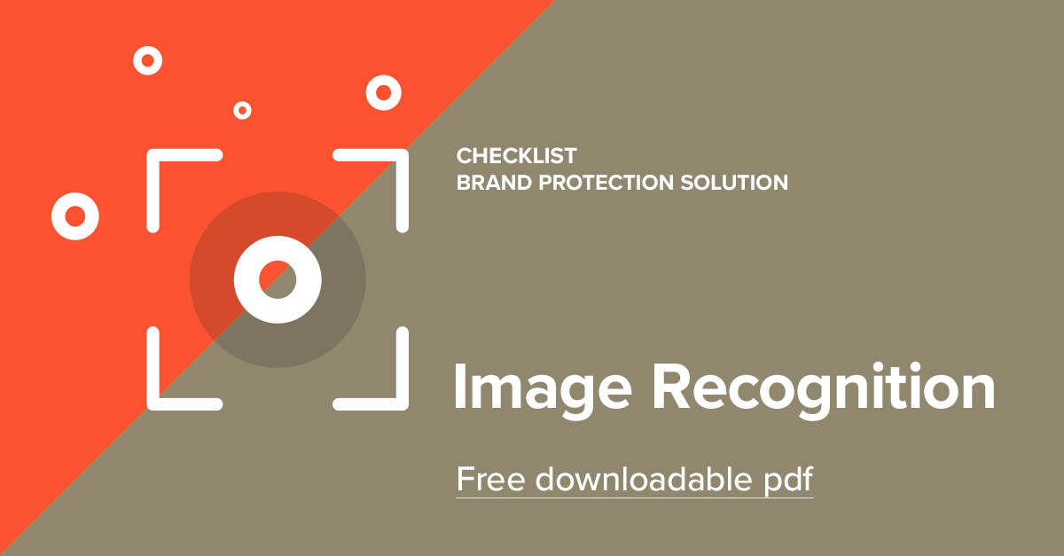 Image recognition is a key part of brand protection software. Learn more with this ebook!
