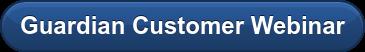 Guardian Customer Webinar