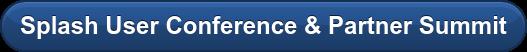 Splash User Conference& Partner Summit
