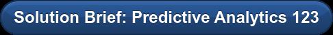 Solution Brief: Predictive Analytics 123