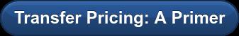 Transfer Pricing: A Primer