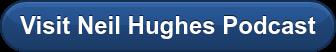 Visit Neil Hughes Podcast