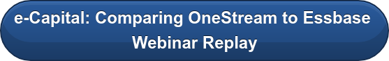 e-Capital: Comparing OneStream to Essbase  Webinar Replay