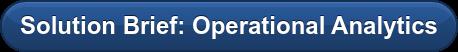 Solution Brief: Operational Analytics