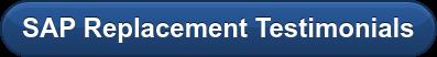 SAP Replacement Testimonials