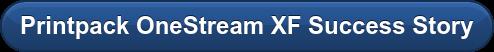 Printpack OneStream XF Success Story