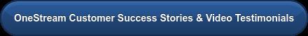 OneStream Customer Success Stories & Video Testimonials