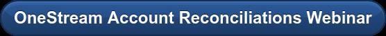 OneStream Account Reconciliations Webinar