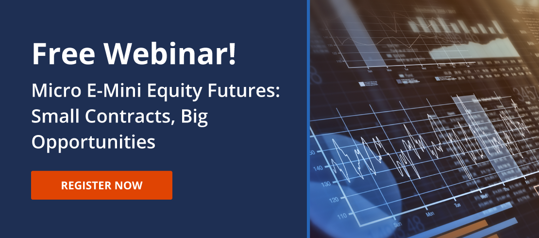 Webinar! Micro E-Mini Equity Futures: Small Contracts, Big Opportunities