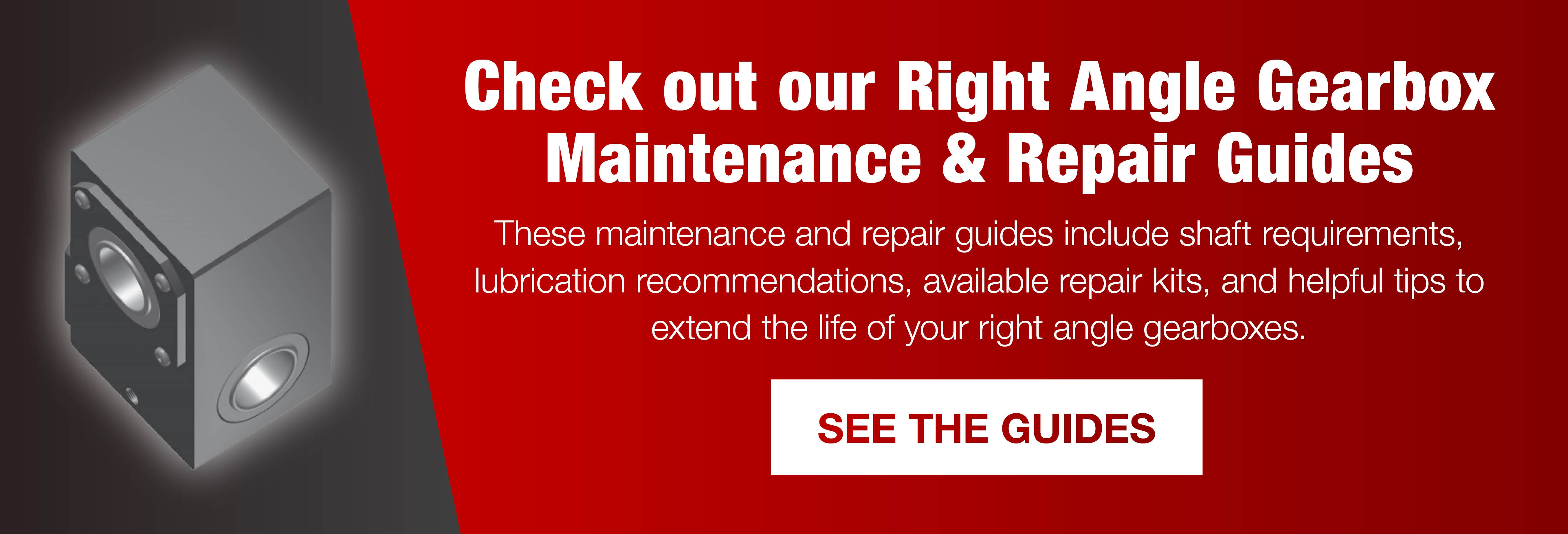 Right Angle Gearbox Maintenance & Repair Guides