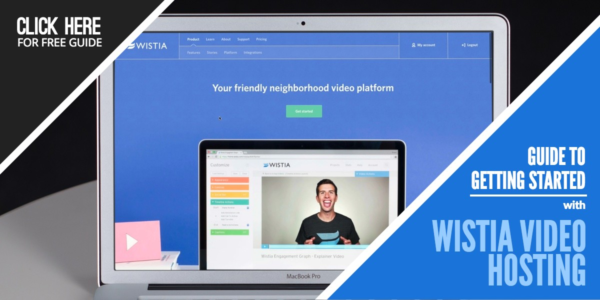 Guide to Getting Started with Wistia Video Hosting