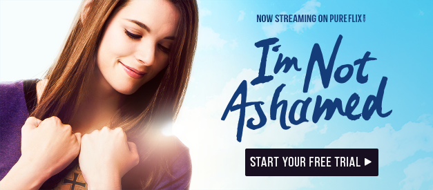 Start Your Free Month at PureFlix.com and Watch I'm Not Ashamed.