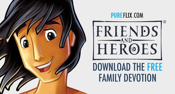 Download Free Friends and Heroes Homeschool Bible Study Lesson! | Pure Flix