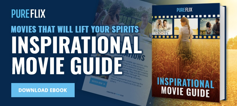 Inspirational Movie Guide | Pure Flix