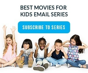 Email Subscribe to 'Best Movies for Kids' Email Series