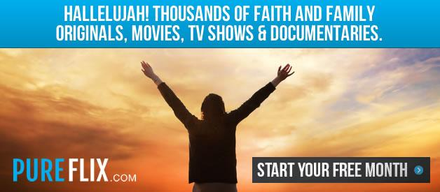 Hallelujah! Thousands of Faith and Family Content  |  Start Your Free Month at PureFlix.com