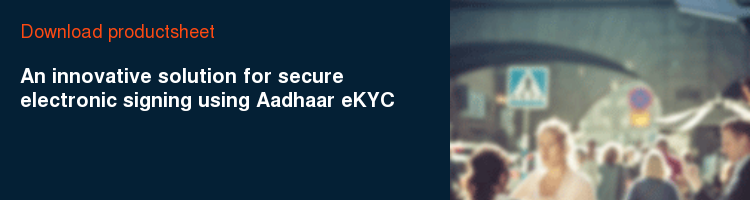 Download productsheet An innovative solution for secure electronic signing using Aadhaar eKYC