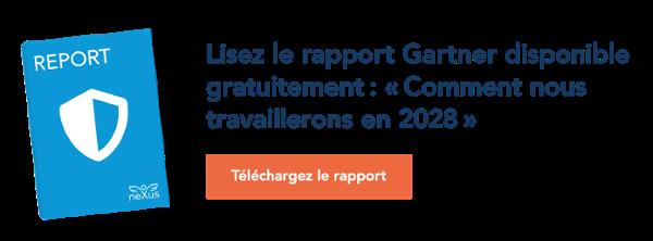 Lisez le rapport Gartner disponible gratuitement: «Comment nous travaillerons en 2028»