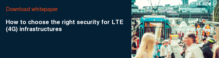 Download whitepaper How to choose the right security for LTE (4G) infrastructures