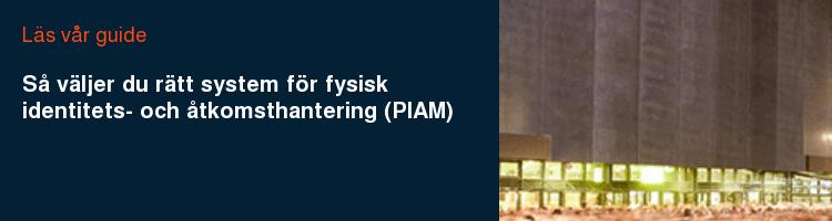 Läs vår guide Så väljer du rätt system för fysisk identitets- och åtkomsthantering (PIAM)