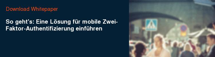 Download Whitepaper So geht's: Eine Lösung für mobile Zwei-Faktor-Authentifizierung einführen
