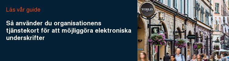 Läs vår guide Så använder du organisationens tjänstekort för att möjliggöra elektroniska underskrifter
