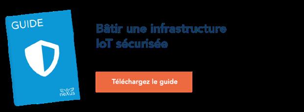 Bâtir une infrastructure IoT sécurisée