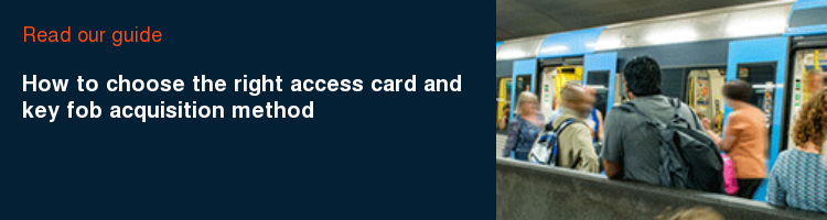 Read our guide How to choose the right access card and key fob acquisition method