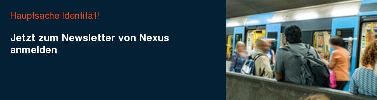 Hauptsache Identität! Jetzt zum Newsletter von Nexus anmelden
