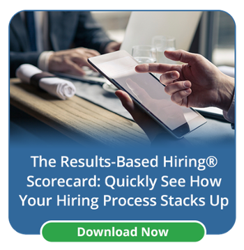 Results-Based Hiring Scorecard: Quickly See How Your Hiring Process Stacks Up