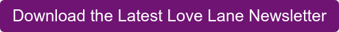 Download the Latest Love Lane Newsletter